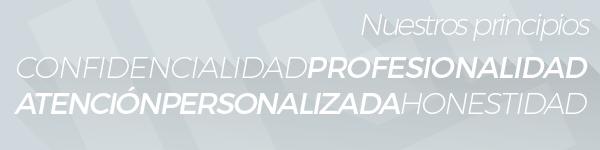 Nuestros principios: confidencialidad, profesionalidad, atención personalizada y honestidad